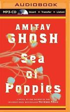 The Ibis Trilogy: Sea of Poppies Bk. 1 by Amitav Ghosh (2015, MP3 CD,...