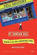 My Korean Deli: Risking It All for a Convenience Store, Howe, Ben Ryder, Good Bo