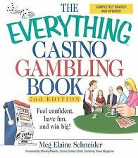 The Everything Casino Gambling Book : Feel Confident, Have Fun, and Win Big!...