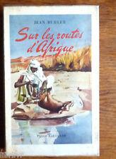 Voyage SUR LES ROUTES D'AFRIQUE De la Méditerranée au Congo. 1948