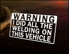 WARNING WELDING Car Decal Vinyl Vehicle Bumper Sticker JDM Funny VW DUB