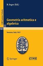 Geometria aritmetica e algebrica: Lectures given at a Summer School of the Centr
