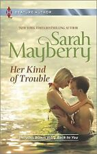 Her Kind of Trouble : Back to You by Sarah Mayberry (2014, Paperback)