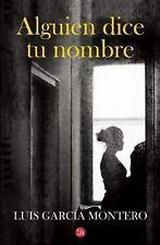 ALGUIEN DICE TU NOMBRE by Luis Garcia Montero (2015, Paperback)