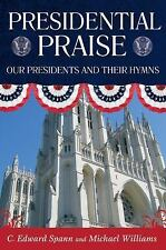 Presidential Praise: Our Presidents and Their Hymns