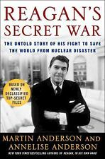 Reagan's Secret War: The Untold Story of His Fight to Save the World from Nuclea