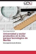 Universidad y Sector Productivo en la Ula-Parque Tecnologico de Merida by...