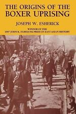 Origins of the Boxer Uprising by Joseph W. Esherick