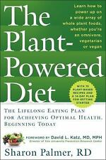 The Plant-Powered Diet: The Lifelong Eating Plan for Achieving Optimal Health, B