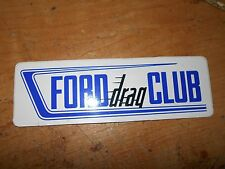 1960's FORD DRAG CLUB MUSTANG TORINO FAIRLANE COBRA BOSS 302 429 351 LOGO DECAL