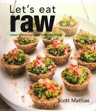 Let's Eat Raw by Scott Mathias (2014, Hardcover)