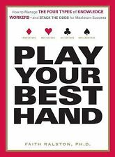 Play Your Best Hand : How to Manage the Four Types of Knowledge Workers--and St…