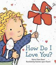How Do I Love You? by Marion Dane Bauer (Board book)