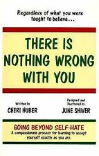 There Is Nothing Wrong With You: Regardless of What You Were Taught to-ExLibrary