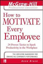 How to Motivate Every Employee: 24 Proven Tactics to Spark Productivity in the W
