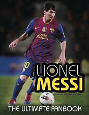The Ultimate Fan Book: Lionel Messi : The Ultimate Fan Book by Mike Perez...