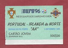 Orig.Ticket    EM Qualifikation  03.09.1995  PORTUGAL - NORDIRLAND  !!  SELTEN