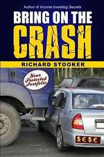Bring on the Crash! : A 3-Step Practical Survival Guide: Prepare for Economic...