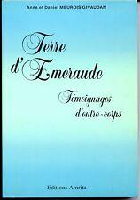 TERRE D'EMERAUDE - Témoignages d'outre-corps - A. et D. Meurois-Givaudan 1992