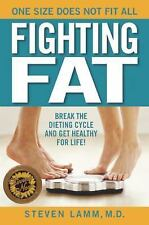 Fighting Fat: Break the Dieting Cycle and Get Healthy for Life!, Lamm, Steven, G