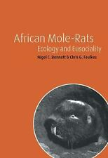 African Mole-Rats : Ecology and Eusociality by Nigel C. Bennett and Chris G....