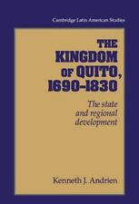 The Kingdom of Quito, 1690-1830: The State and Regional Development (C-ExLibrary