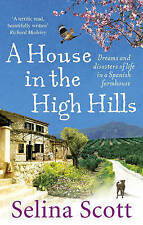 SCOTT,SELINA-HOUSE IN THE HIGH HILLS, A  BOOK NEW