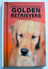 GOLDEN RETRIEVERS James E Walsh TFH USA HB VG 175 colour illustrations