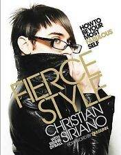 Fierce Style: How to be Your Most Fabulous Self,Christian Siriano, Rennie Dyball