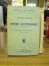 Opere letterarie - Galileo Galilei, R.Balsamo Crivelli - Sonzogno (Y22)