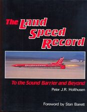 The Land Speed Record, to the Sound Barrier and Beyond - JR Holthusen - book