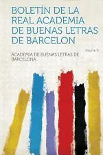 Bolet�n de la Real Academia de Buenas Letras de Barcelon Volume 9 (2013,...