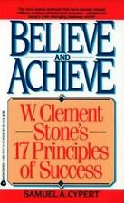 Believe and Achieve: W. Clement Stone's 17 Principles of Success