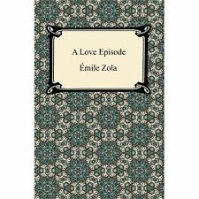 A Love Episode by Emile Zola (2012, Paperback)