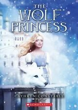 NEW The Wolf Princess Cathryn Constable Paperback Book English Magic Teen Reader