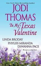 Be My Texas Valentine by Linda L. Broday, Jodi Thomas, DeWanna Pace  2012 PB