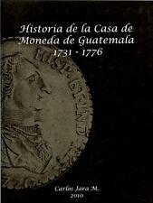 Historia de la Casa de Moneda de Guatemala 1731-1776 Carlos Jara, author signed