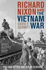 Vietnam America in the War Years: Richard Nixon and the Vietnam War : The End...