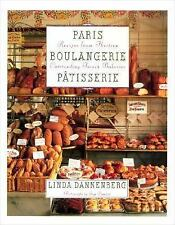 Paris Boulangerie-Patisserie: Recipes from Thirteen Outstanding French Bakeries,