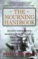 The Mourning Handbook : The Most Comprehensive Resource Offering Practical...