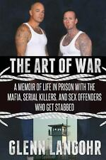 The Art of War: a Memoir of Life in Prison with Mafia, Serial Killers and Sex...