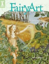 FairyArt: Painting Magical Fairies and Their Worlds, Adams, David, New Book