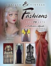Antique Vintage Clothing Fashions 1745 to 1979 Price Guide Collector's Book NEW