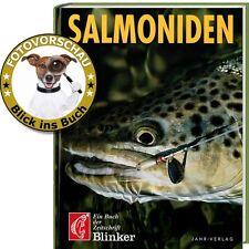 """Salmoniden angeln! Huchen Äschen Lachse Forellen Saiblinge (Ein """"Blinker""""- Buch)"""