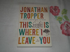 THIS IS WHERE I LEAVE YOU by JONATHAN TROPPER          -ARC- +JA+