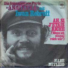 45TRS VINYL 7''/ GERMAN SP IVAN REBROFF / AH SI J'ETAIS RICHE / ANATEVKA