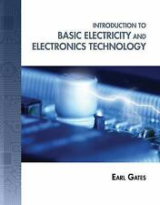 Introduction To Basic Electricity and Electronics Technology by Earl D. Gates