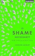 Is Shame Necessary? : New Uses for an Old Tool by Jennifer Jacquet (2016, CD,...
