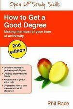 How to Get a Good Degree : Making the Most of Your Time at University by...