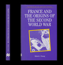 Young  FRANCE AND ORIGINS OF THE SECOND WORLD WAR  Daladier MAGINOT LINE Germany